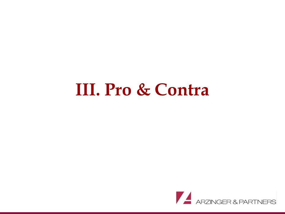 III. Pro & Contra