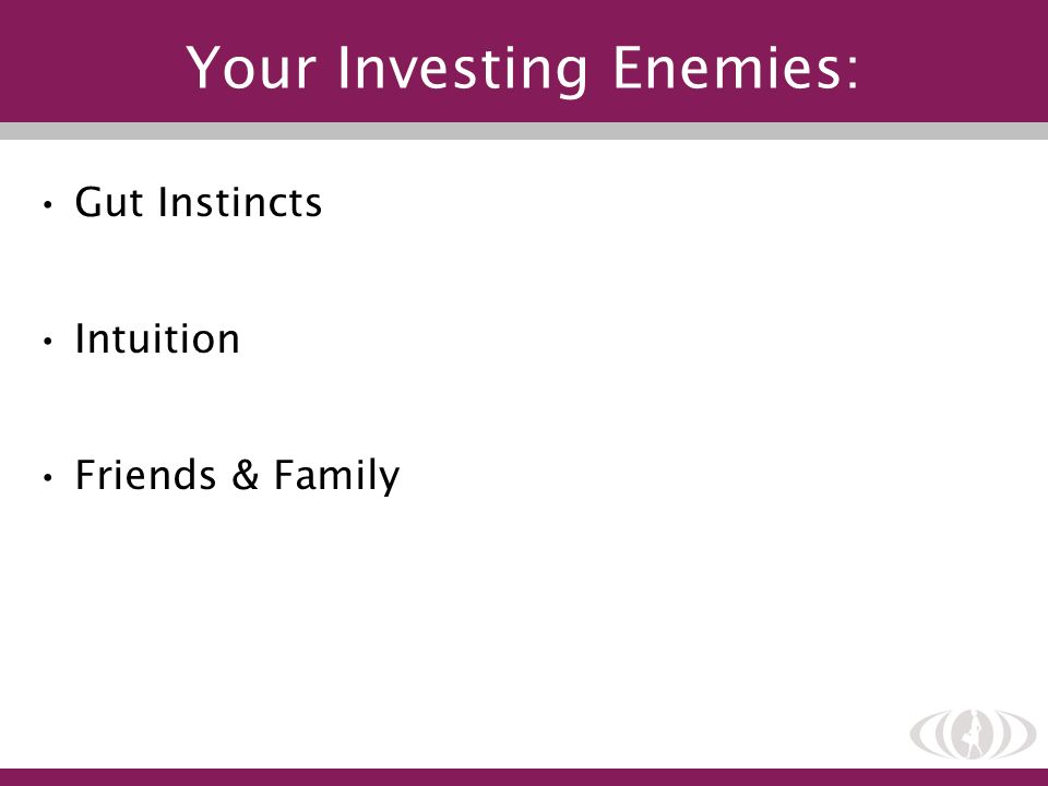 Your Investing Enemies: Gut Instincts Intuition Friends & Family