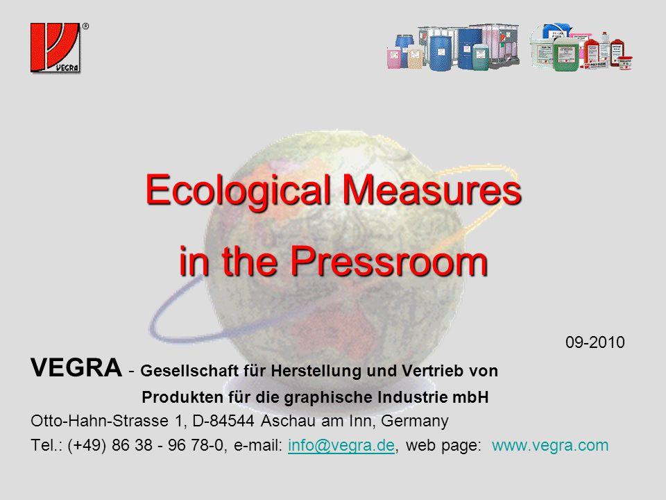 Ecological Measures in the Pressroom VEGRA - Gesellschaft für Herstellung und Vertrieb von Produkten für die graphische Industrie mbH Otto-Hahn-Strass