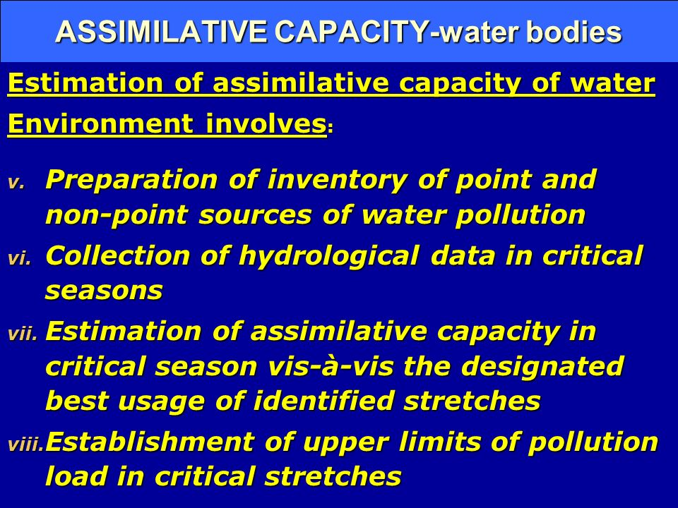 ASSIMILATIVE CAPACITY-water bodies Estimation of assimilative capacity of water Environment involves : v.