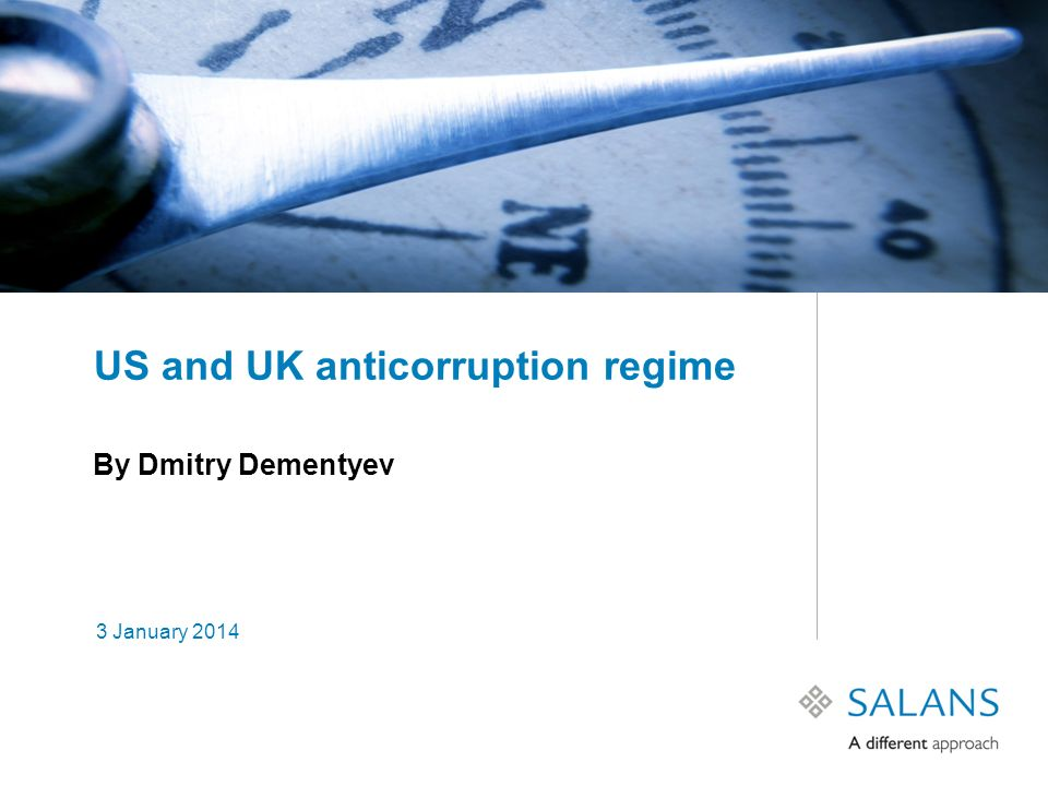 2 WHAT IS US / UK ANTI-BRIBERY REGIME? - easy and complex at the same time