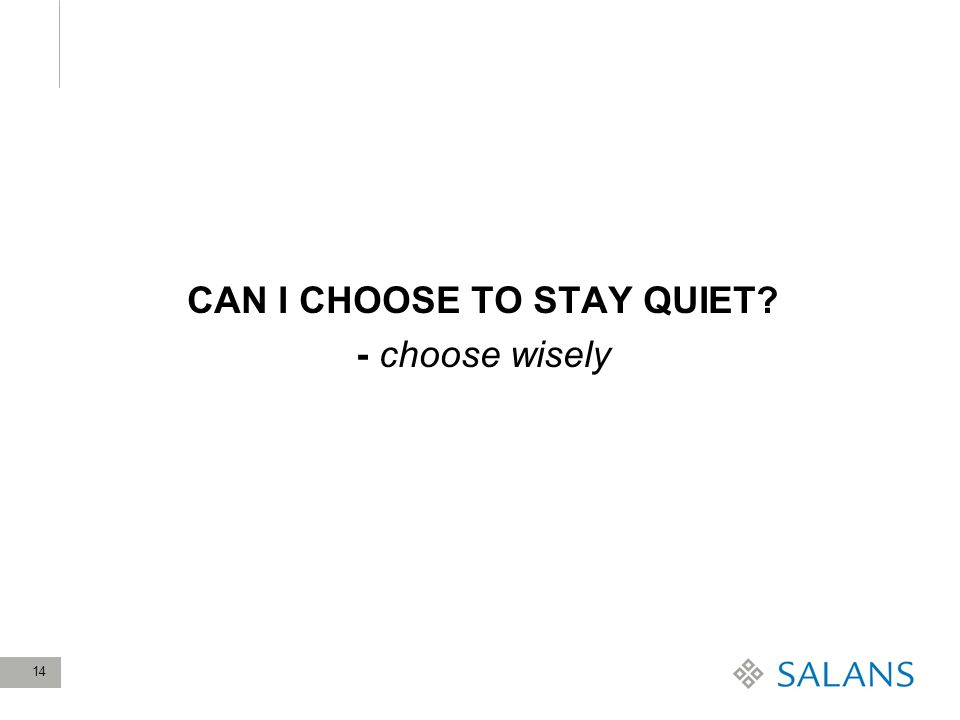 14 CAN I CHOOSE TO STAY QUIET? - choose wisely