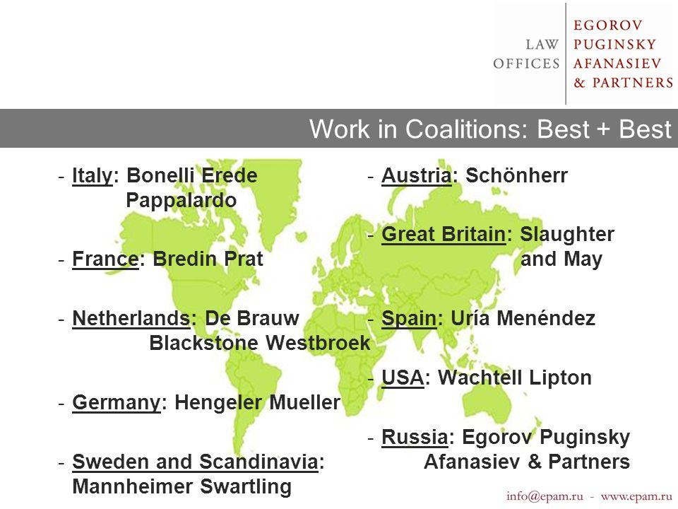 -Italy: Bonelli Erede Pappalardo -France: Bredin Prat -Netherlands: De Brauw Blackstone Westbroek -Germany: Hengeler Mueller -Sweden and Scandinavia: Mannheimer Swartling -Austria: Schönherr -Great Britain: Slaughter and May -Spain: Uría Menéndez -USA: Wachtell Lipton -Russia: Egorov Puginsky Afanasiev & Partners Work in Coalitions: Best + Best
