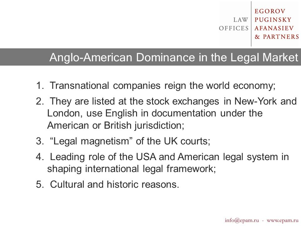 Anglo-American Dominance in the Legal Market 1. Transnational companies reign the world economy; 2.
