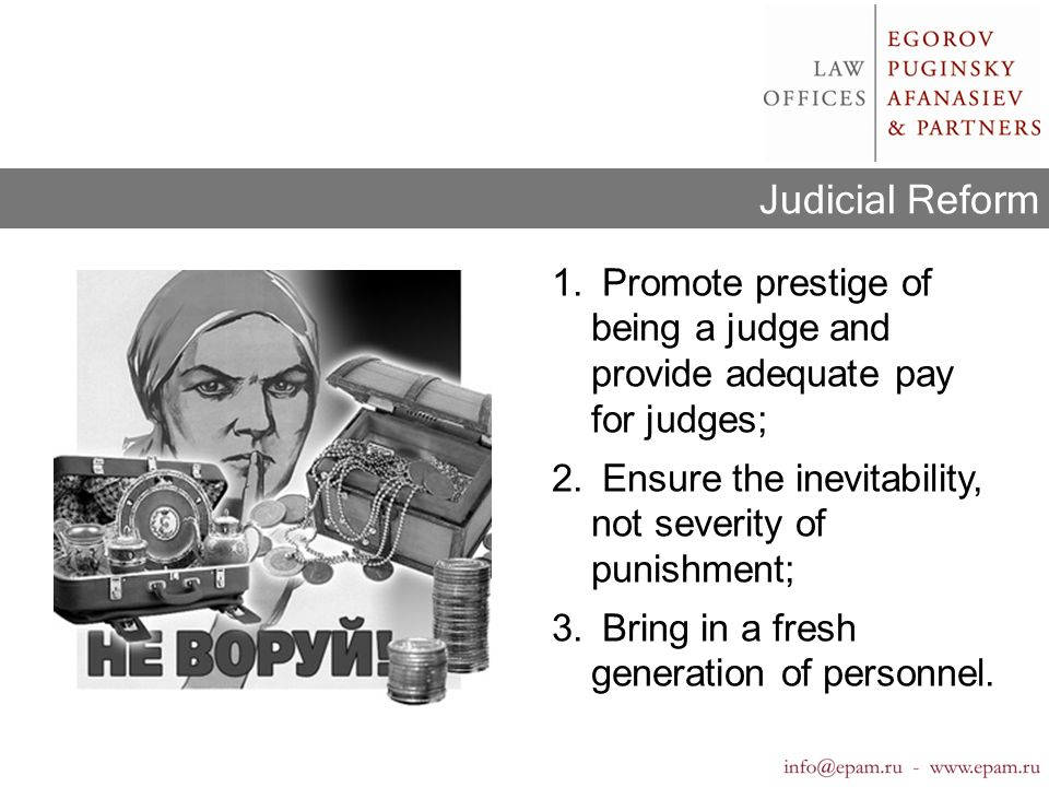 Judicial Reform 1. Promote prestige of being a judge and provide adequate pay for judges; 2.