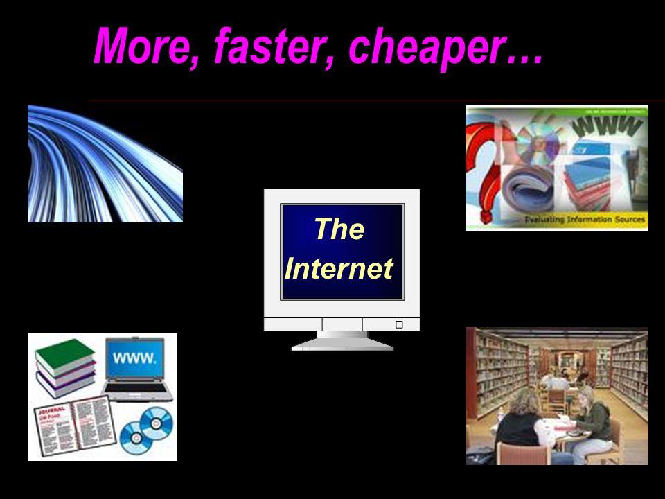 More, faster, cheaper… The Internet