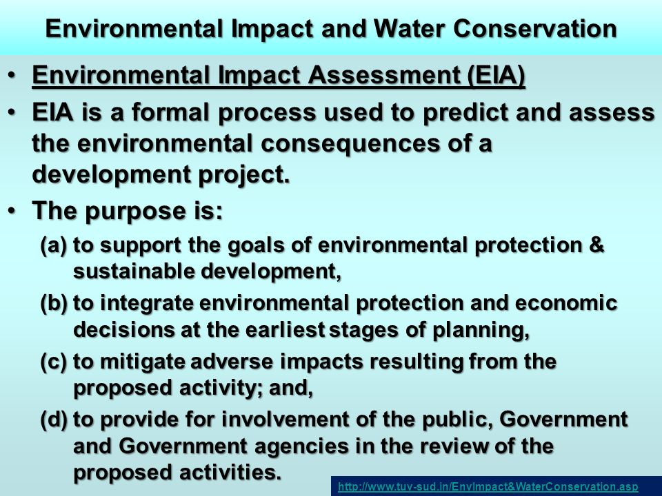 Environmental Impact and Water Conservation Environmental Impact Assessment (EIA)Environmental Impact Assessment (EIA) EIA is a formal process used to
