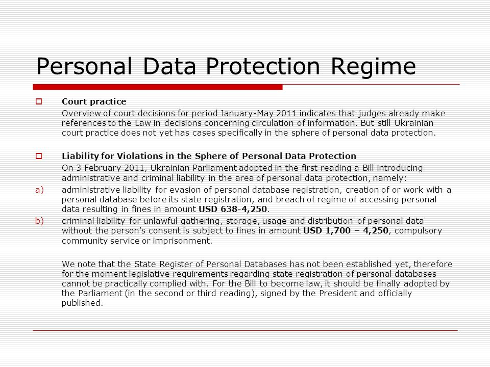 Personal Data Protection Regime Court practice Overview of court decisions for period January-May 2011 indicates that judges already make references to the Law in decisions concerning circulation of information.