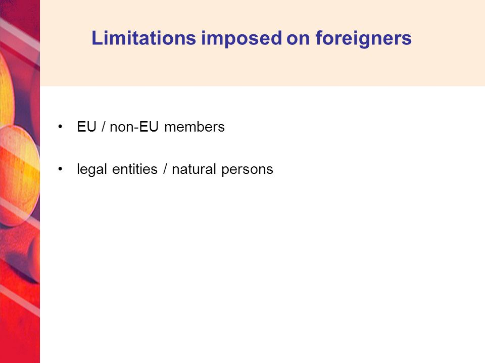 Limitations imposed on foreigners EU / non-EU members legal entities / natural persons
