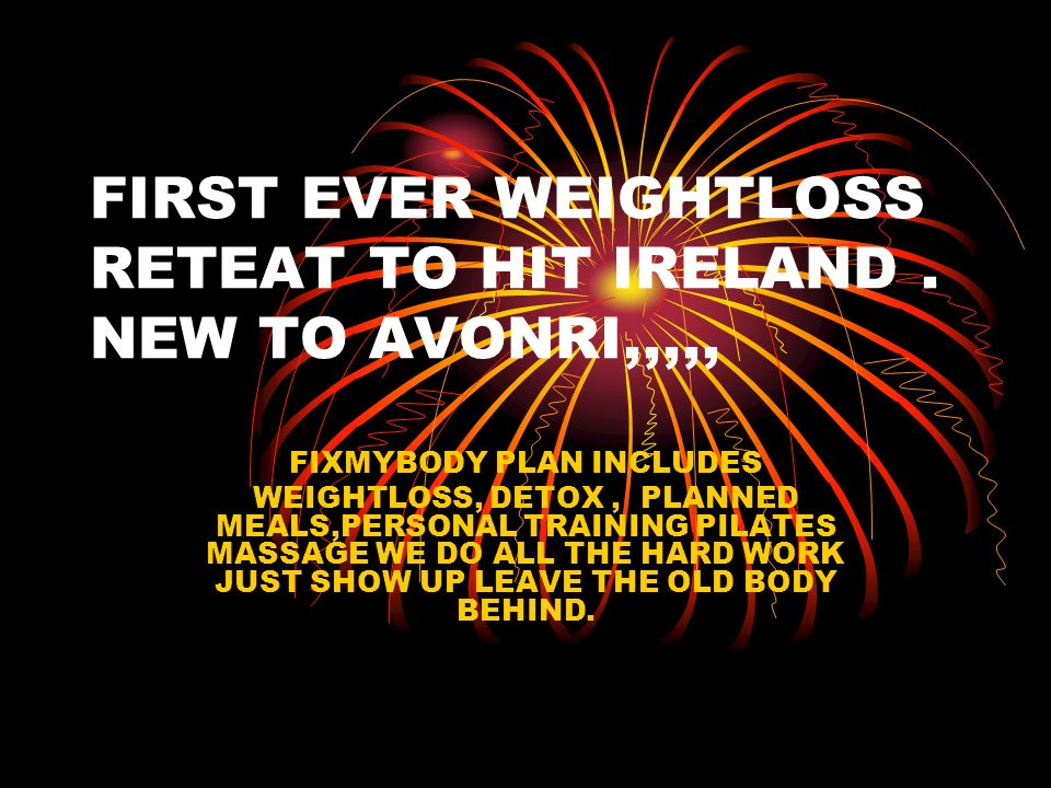 FIRST EVER WEIGHTLOSS RETEAT TO HIT IRELAND.