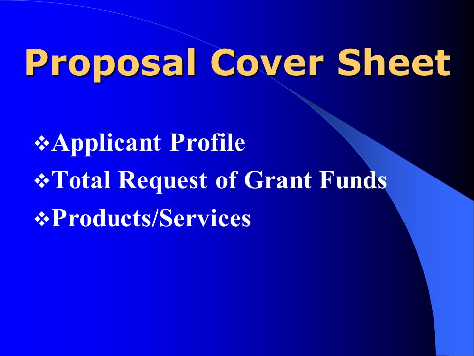 Proposal Cover Sheet Applicant Profile Total Request of Grant Funds Products/Services