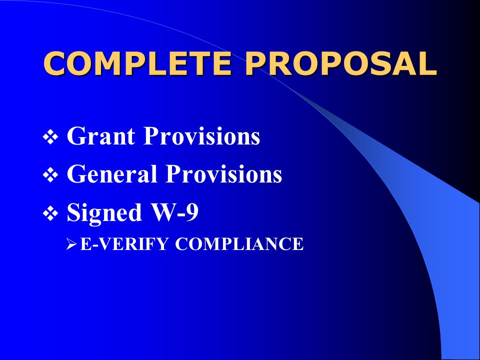 COMPLETE PROPOSAL Grant Provisions General Provisions Signed W-9 E-VERIFY COMPLIANCE