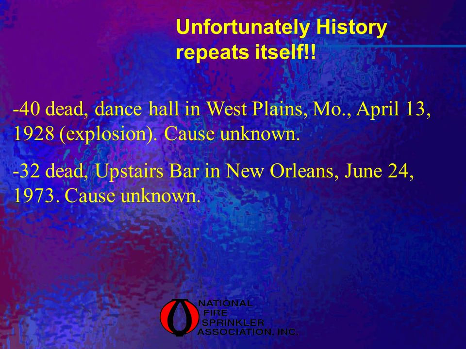 Unfortunately History repeats itself!! -40 dead, dance hall in West Plains, Mo., April 13, 1928 (explosion). Cause unknown. -32 dead, Upstairs Bar in
