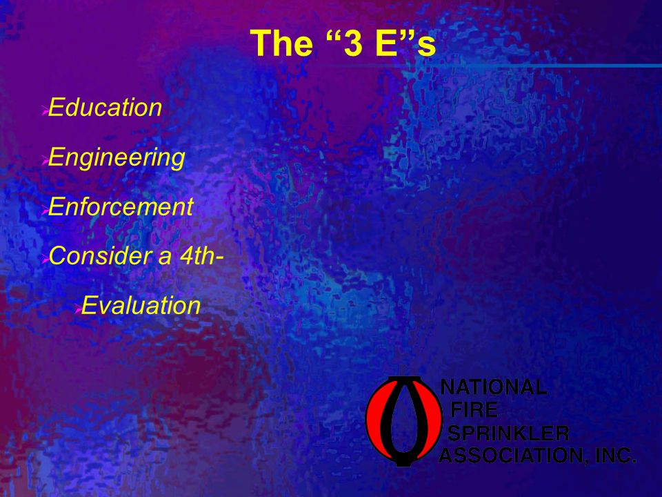The 3 Es Education Engineering Enforcement Consider a 4th- Evaluation