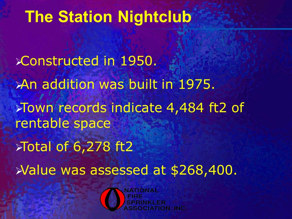 The Station Nightclub Constructed in 1950. An addition was built in 1975. Town records indicate 4,484 ft2 of rentable space Total of 6,278 ft2 Value w