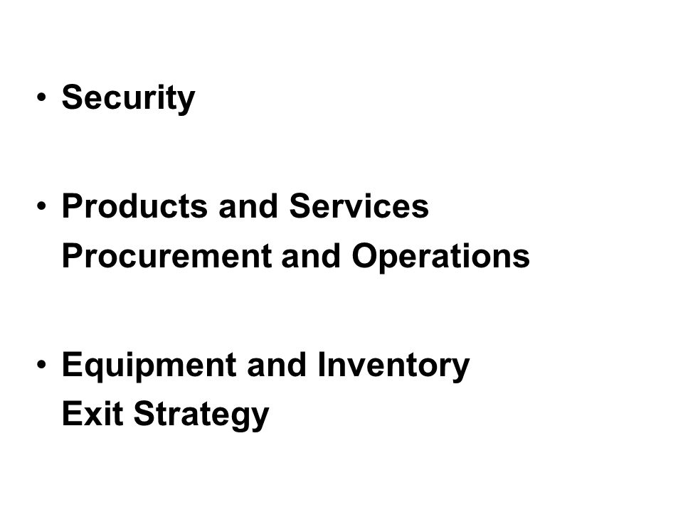 Security Products and Services Procurement and Operations Equipment and Inventory Exit Strategy
