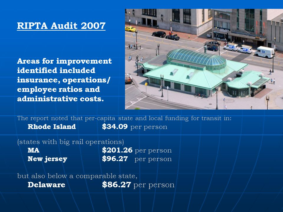 RIPTA Audit 2007 Areas for improvement identified included insurance, operations/ employee ratios and administrative costs.