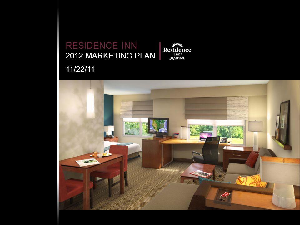 RESIDENCE INN 2012 MARKETING PLAN 11/22/11
