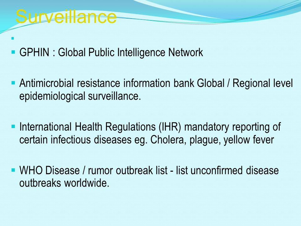 Surveillance Global / Regional level laboratory surveillance FLUNET : Surveillance network for monitoring influenza\ RABNET : Surveillance network for