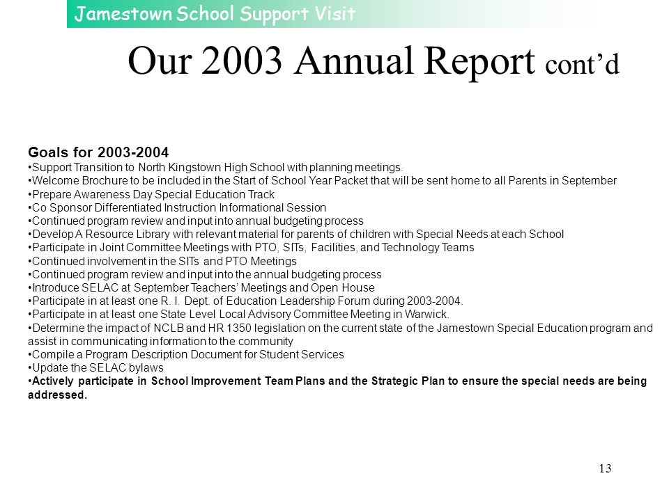 Jamestown School Support Visit 13 Our 2003 Annual Report contd Goals for 2003-2004 Support Transition to North Kingstown High School with planning mee