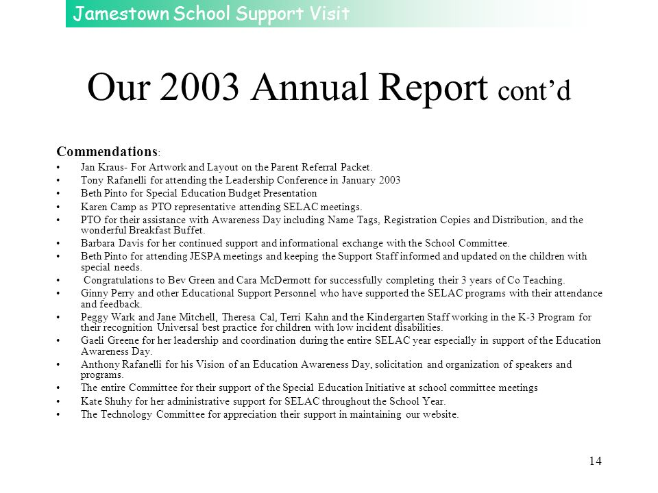 Jamestown School Support Visit 14 Our 2003 Annual Report contd Commendations : Jan Kraus- For Artwork and Layout on the Parent Referral Packet. Tony R