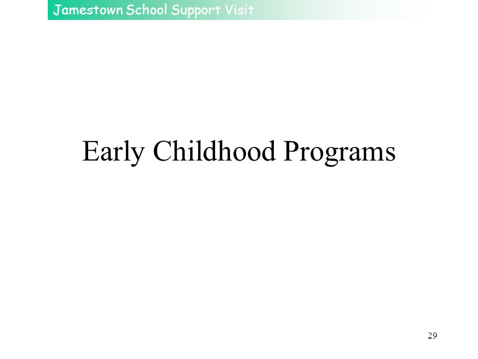 Jamestown School Support Visit 29 Early Childhood Programs