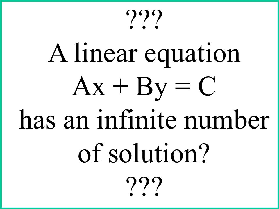 How do we start with two equations, each having an infinite number solutions, and find the common solution (if any)???