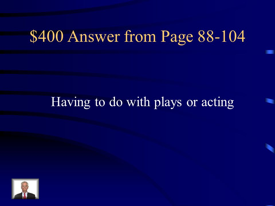 $400 Question from Page 88-104 dramatic