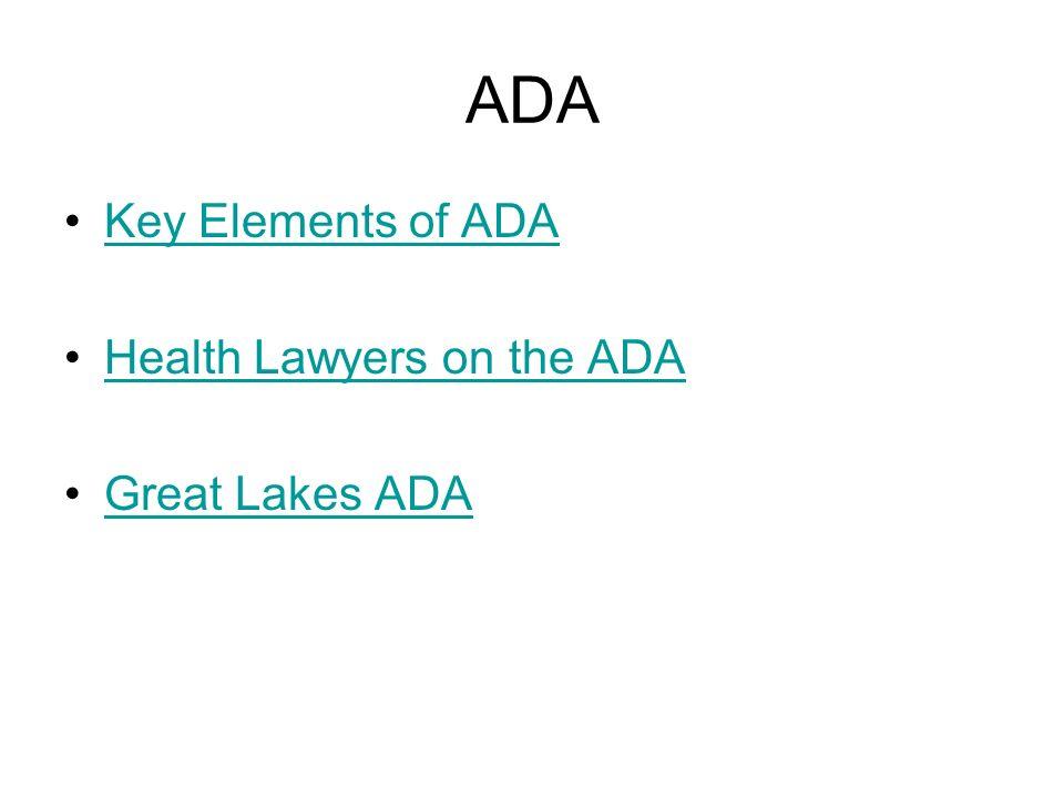 ADA Key Elements of ADA Health Lawyers on the ADA Great Lakes ADA