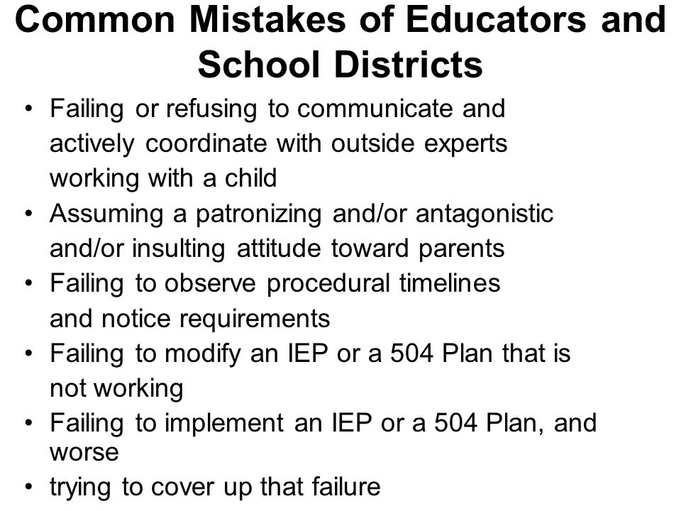 Common Mistakes of Educators and School Districts Failing or refusing to communicate and actively coordinate with outside experts working with a child