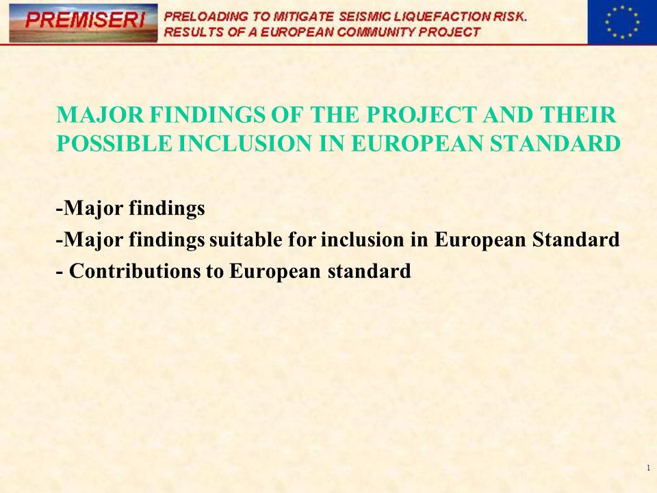 1 MAJOR FINDINGS OF THE PROJECT AND THEIR POSSIBLE INCLUSION IN EUROPEAN STANDARD -Major findings -Major findings suitable for inclusion in European S