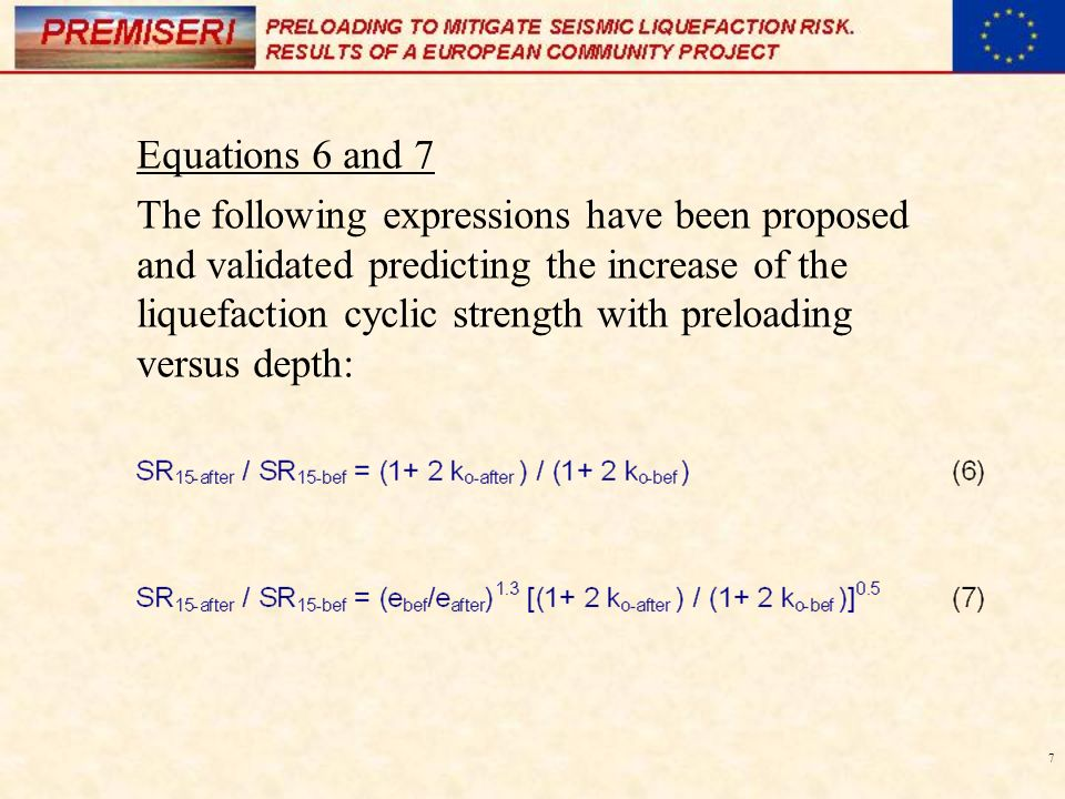7 Equations 6 and 7 The following expressions have been proposed and validated predicting the increase of the liquefaction cyclic strength with preloa
