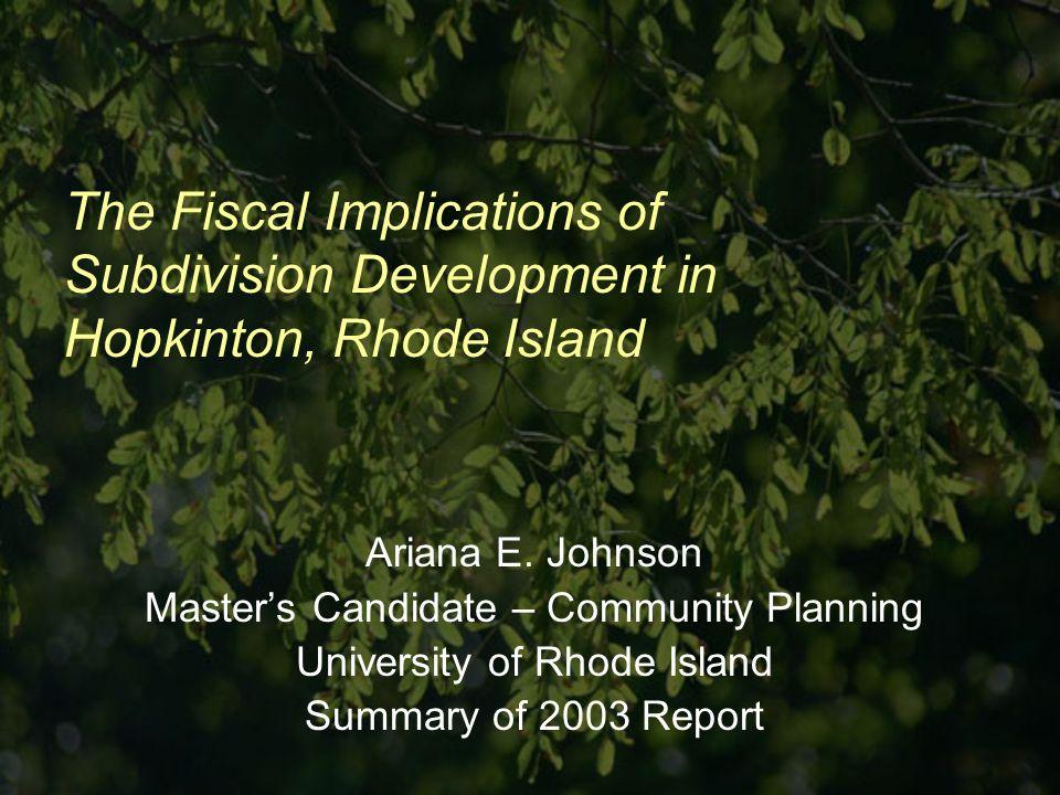 The Fiscal Implications of Subdivision Development in Hopkinton, Rhode Island Ariana E.