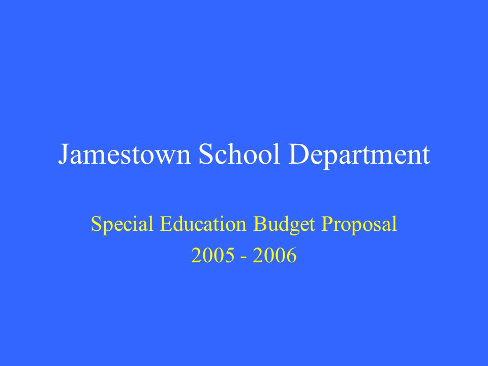 Jamestown School Department Special Education Budget Proposal 2005 - 2006