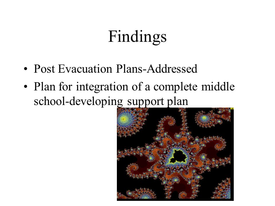 Findings Post Evacuation Plans-Addressed Plan for integration of a complete middle school-developing support plan