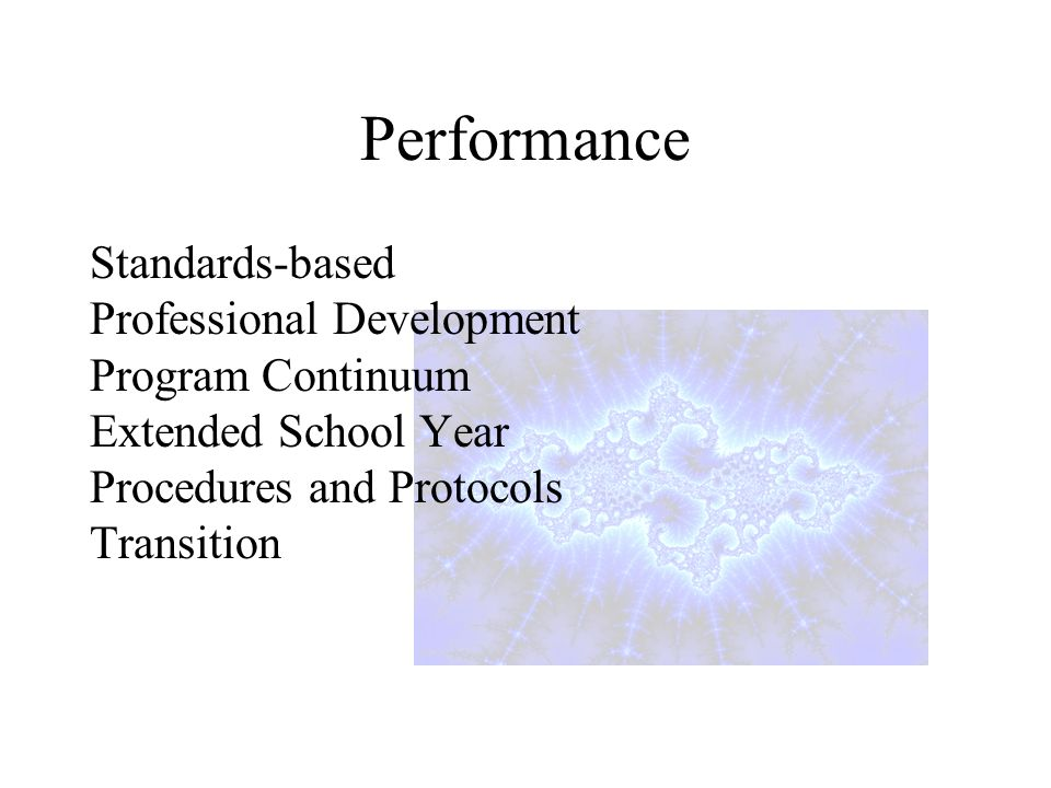 Performance Standards-based Professional Development Program Continuum Extended School Year Procedures and Protocols Transition