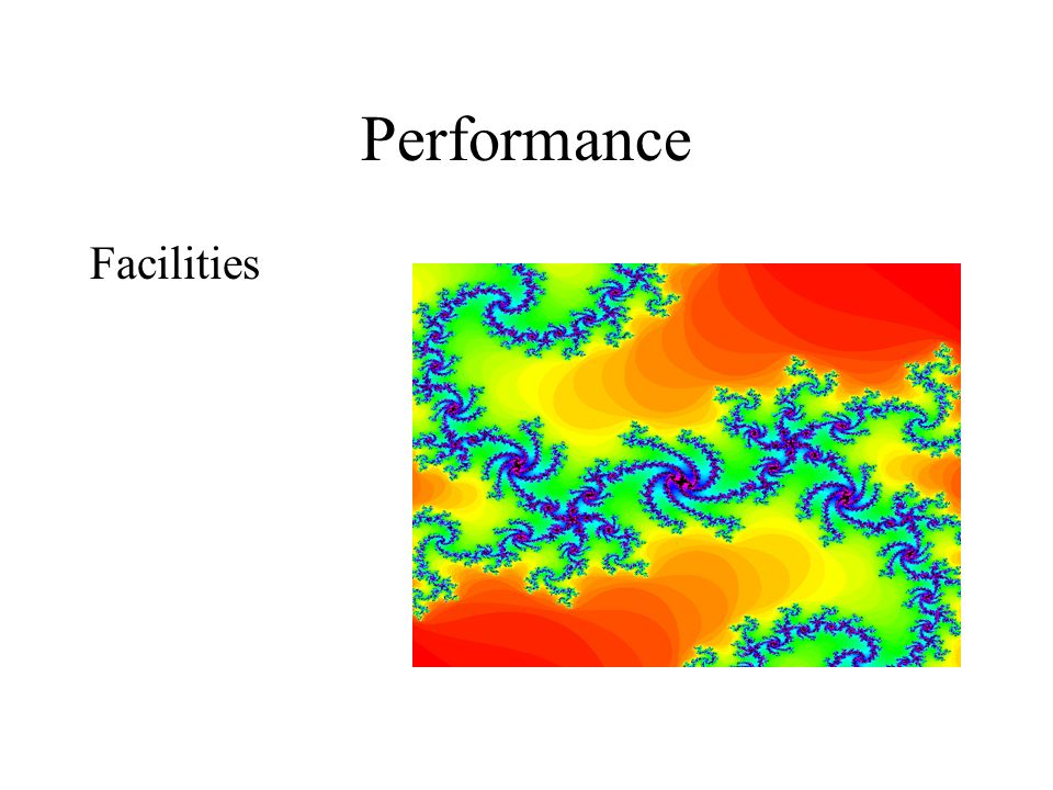 Performance Facilities