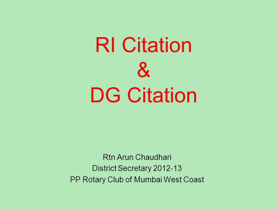 RI Citation & DG Citation Rtn Arun Chaudhari District Secretary 2012-13 PP Rotary Club of Mumbai West Coast