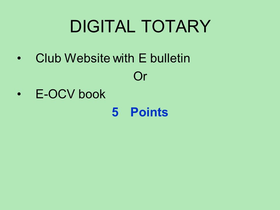 DIGITAL TOTARY Club Website with E bulletin Or E-OCV book 5Points