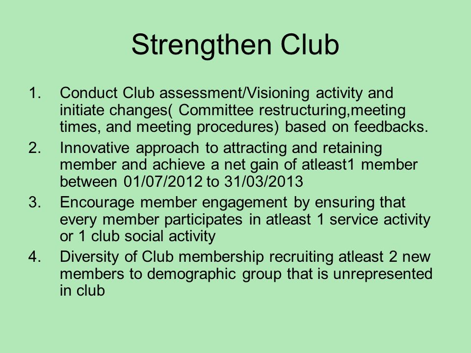 Member Involvement in Service A) Active involvement of atleast 15% club members is any one old or new Longterm project of the club And/or B) Utilising atleast 5 classifications in your club for service projects or within your club 5 points