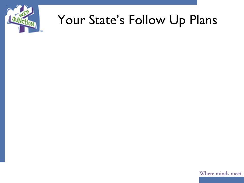 Your States Follow Up Plans