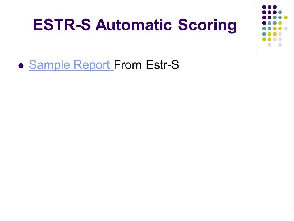ESTR-S Automatic Scoring Sample Report From Estr-S Sample Report