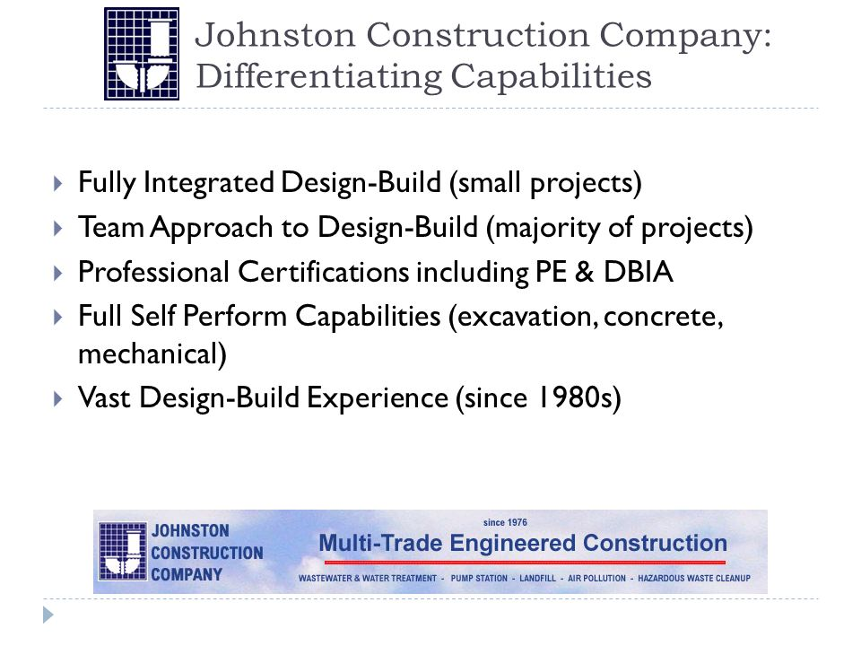 A Design-Build Philosophy Guides the Team to Make Decisions that Advance the Project JCC leads project throughout the entire process to ensure there are zero accidents and project is on time and below cost JCC will deliver value to the owner while containing costs and maximizing profits JCC accepts the additional risks that come with design-build but is attracted to the opportunities to utilize our strengths in personnel, processes, and knowledge base to achieve exceptional client satisfaction JCC will proactively address issues that threaten the safety of the project participants, conformity with project schedule, and economic return of the team JCC will manage employees, subcontractors, vendors, suppliers, design professionals, quality control professionals, owner representatives, regulatory agencies and all other extended team members that influence the project success