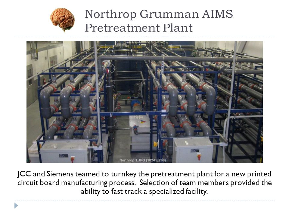 Northrop Grumman AIMS Pretreatment Plant JCC and Siemens teamed to turnkey the pretreatment plant for a new printed circuit board manufacturing proces