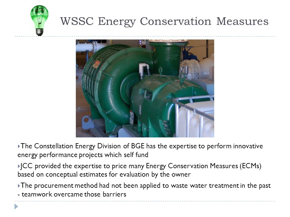 WSSC Energy Conservation Measures The Constellation Energy Division of BGE has the expertise to perform innovative energy performance projects which s