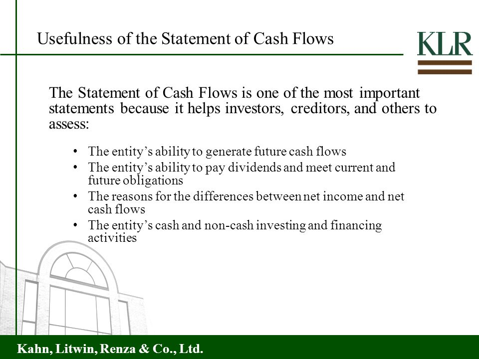 Kahn, Litwin, Renza & Co., Ltd. The entitys ability to generate future cash flows The entitys ability to pay dividends and meet current and future obl