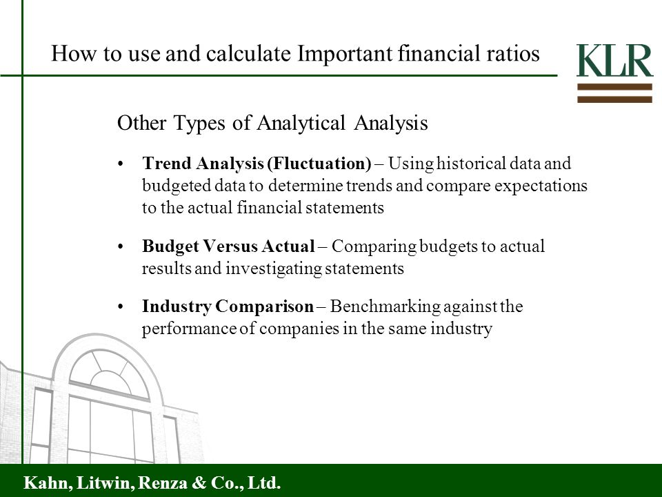 Kahn, Litwin, Renza & Co., Ltd. Other Types of Analytical Analysis Trend Analysis (Fluctuation) – Using historical data and budgeted data to determine