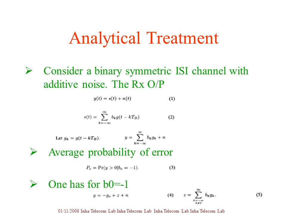 5 Analytical Treatment Consider a binary symmetric ISI channel with additive noise.