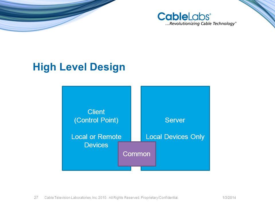 High Level Design Cable Television Laboratories, Inc.