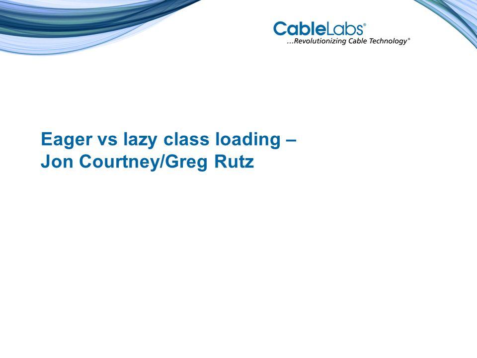 Eager vs lazy class loading – Jon Courtney/Greg Rutz